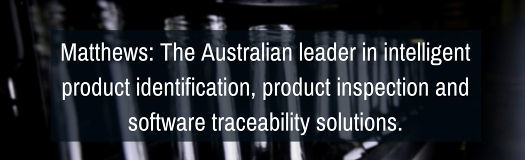 Matthews: The Australian leader in intelligent product identification, product inspection and software traceability solutions